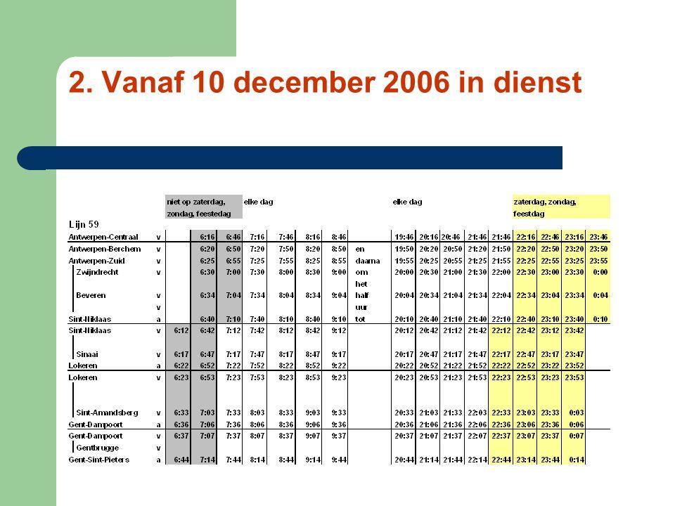 2. Vanaf 10 december 2006 in dienst