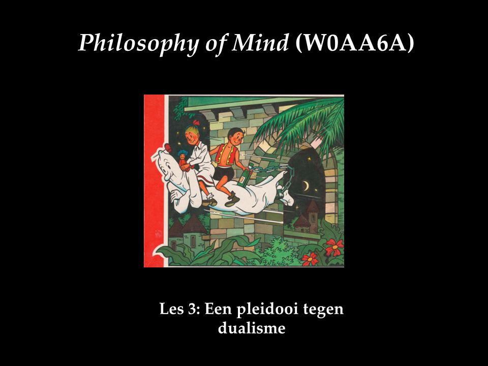 2 'Dualism wallows in mystery, accepting dualism is giving up' (Daniel Dennett, Consciousness Explained) 'On ne saurait rien imaginer de si étrange et si peu croyable, qu'il n'ait été dit par quelqu un des philosophes' (Descartes, Discours de la Méthode)