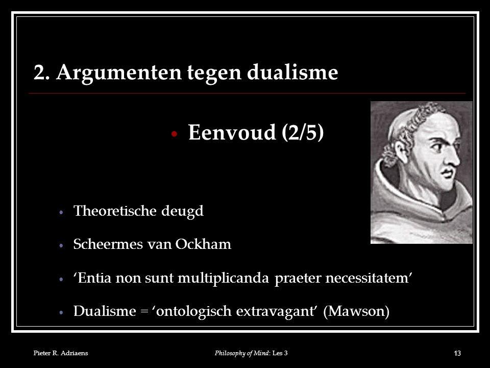 Pieter R. AdriaensPhilosophy of Mind: Les 3 13 2.