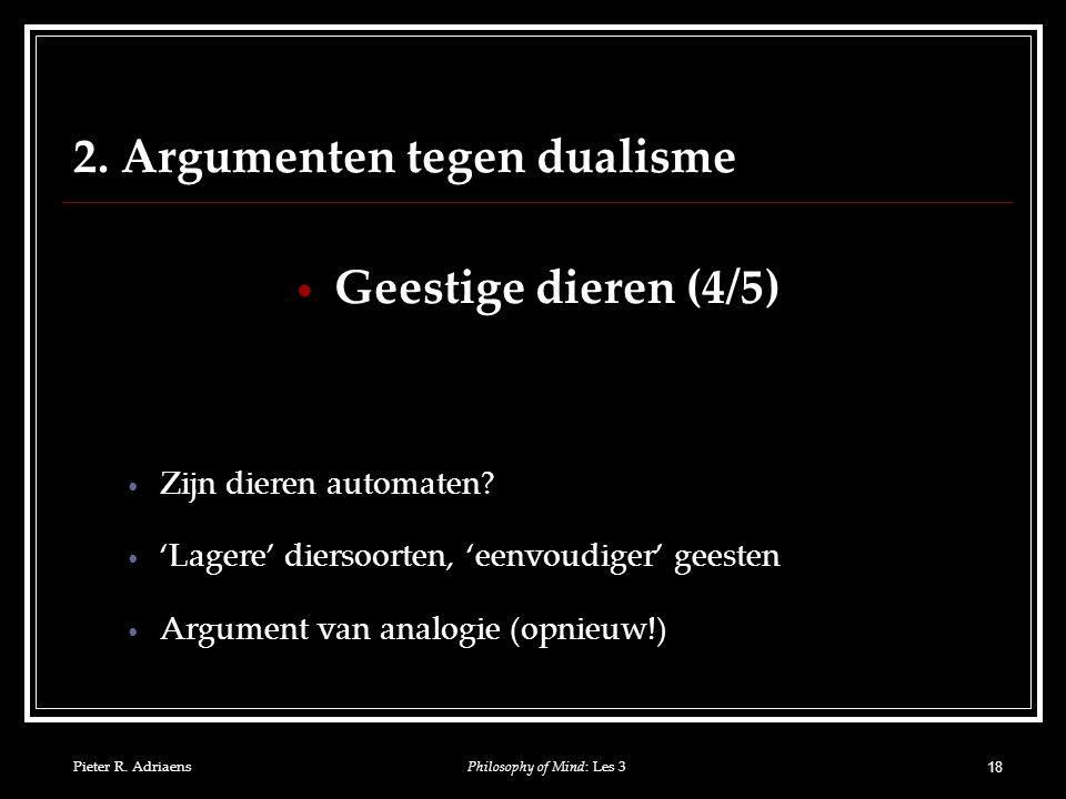 Pieter R. AdriaensPhilosophy of Mind: Les 3 18 2.