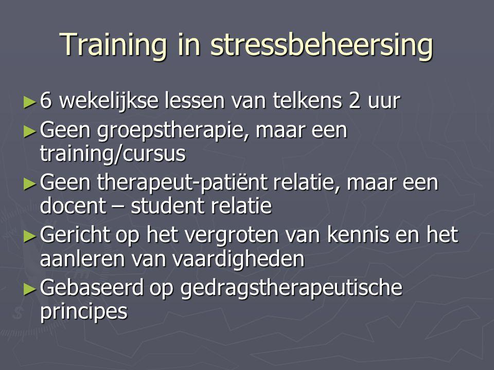 Training in stressbeheersing ► 6 wekelijkse lessen van telkens 2 uur ► Geen groepstherapie, maar een training/cursus ► Geen therapeut-patiënt relatie,