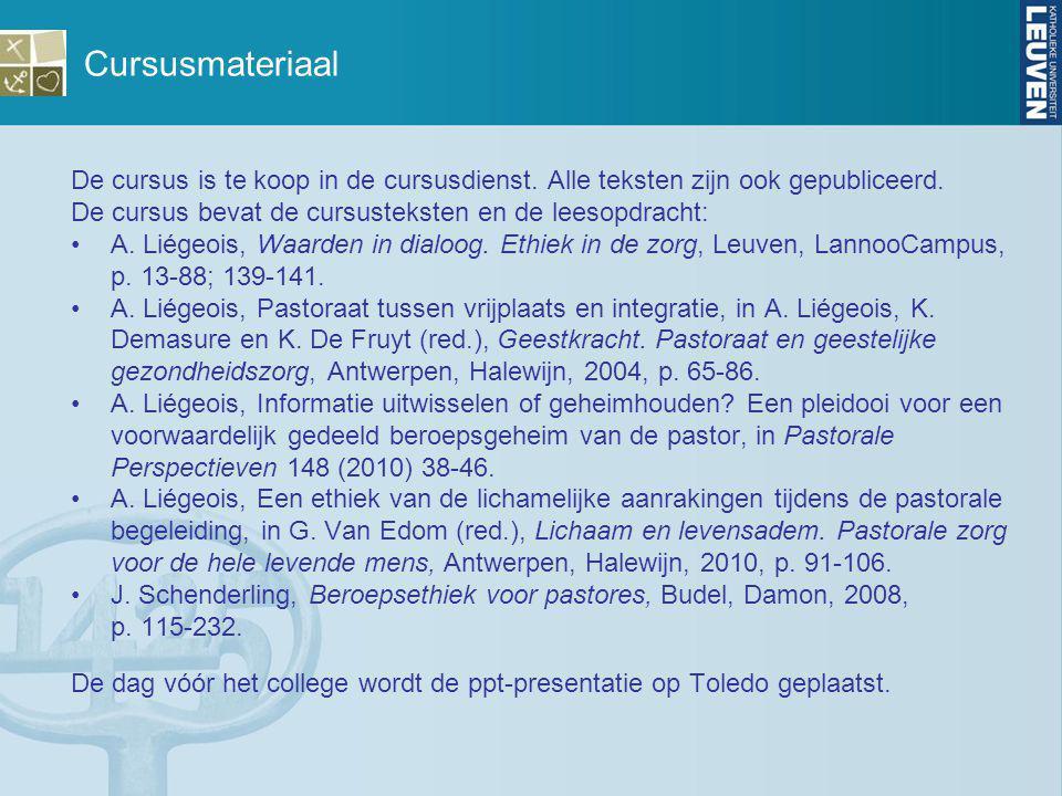 Cursusmateriaal De cursus is te koop in de cursusdienst. Alle teksten zijn ook gepubliceerd. De cursus bevat de cursusteksten en de leesopdracht: A. L