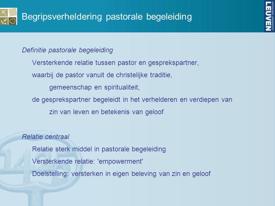 Begripsverheldering pastorale begeleiding Definitie pastorale begeleiding Versterkende relatie tussen pastor en gesprekspartner, waarbij de pastor van