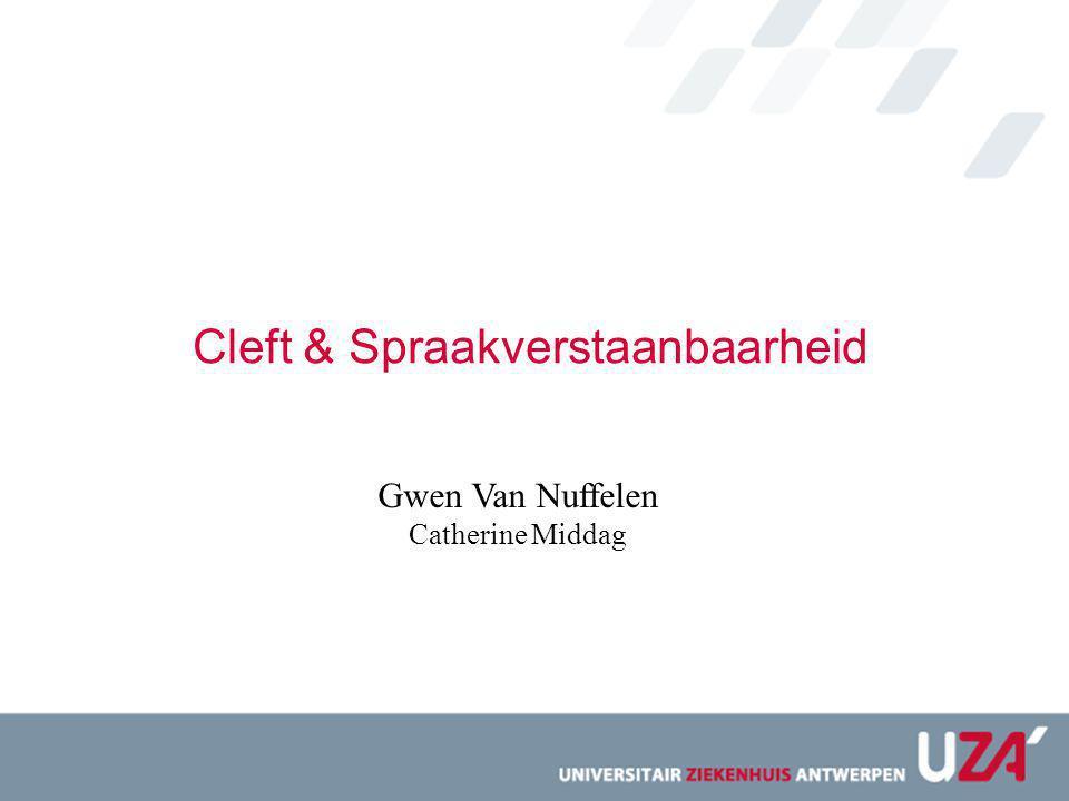 Cleft & Spraakverstaanbaarheid Gwen Van Nuffelen Catherine Middag