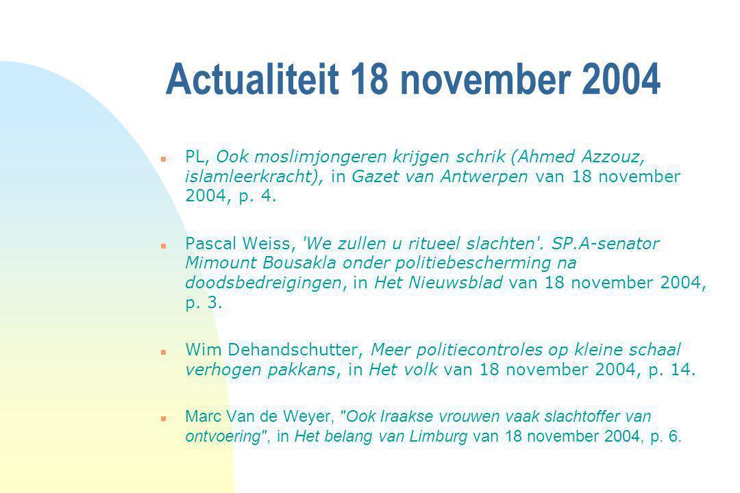 Actualiteit 18 november 2004 n PL, Ook moslimjongeren krijgen schrik (Ahmed Azzouz, islamleerkracht), in Gazet van Antwerpen van 18 november 2004, p.