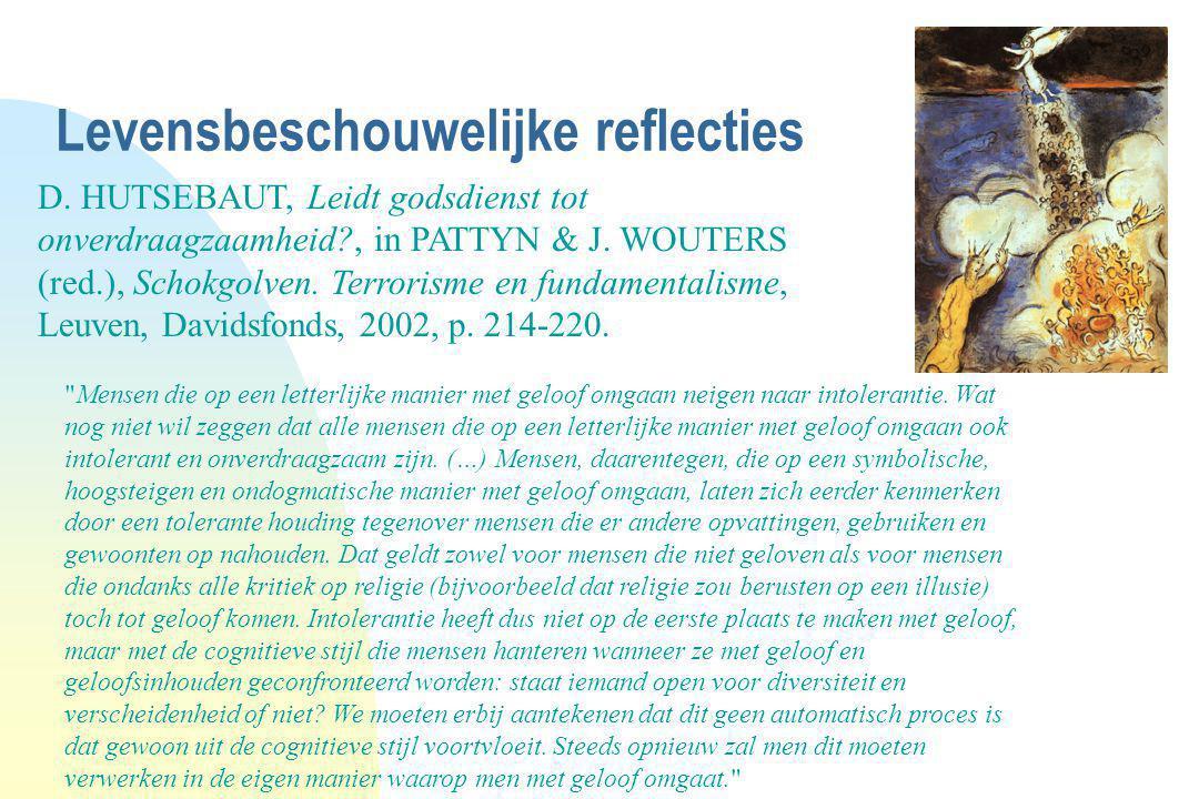 Levensbeschouwelijke reflecties D. HUTSEBAUT, Leidt godsdienst tot onverdraagzaamheid?, in PATTYN & J. WOUTERS (red.), Schokgolven. Terrorisme en fund