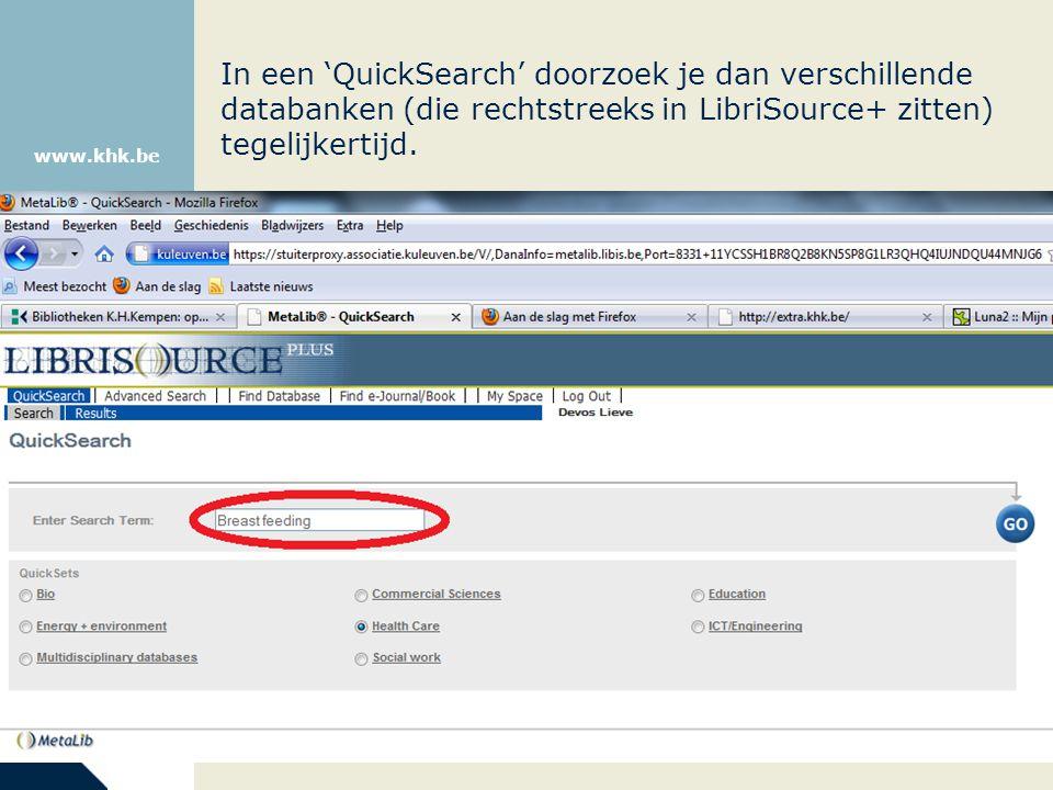 www.khk.be In een 'QuickSearch' doorzoek je dan verschillende databanken (die rechtstreeks in LibriSource+ zitten) tegelijkertijd.