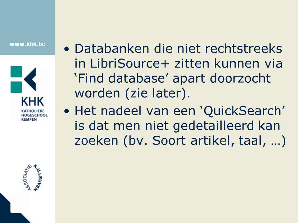 www.khk.be Databanken die niet rechtstreeks in LibriSource+ zitten kunnen via 'Find database' apart doorzocht worden (zie later). Het nadeel van een '