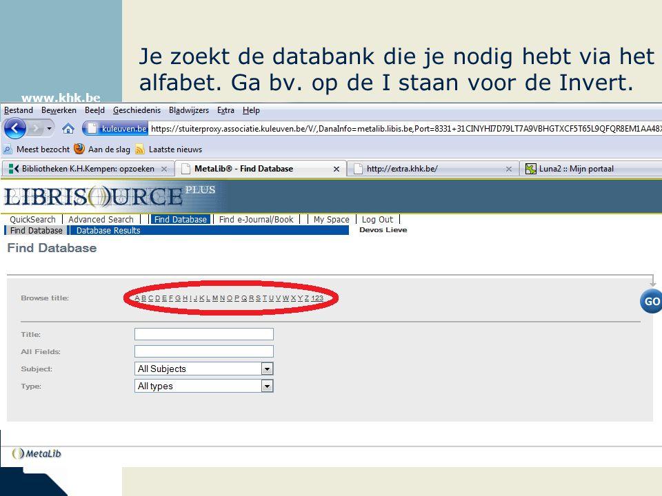 www.khk.be Je zoekt de databank die je nodig hebt via het alfabet. Ga bv. op de I staan voor de Invert.