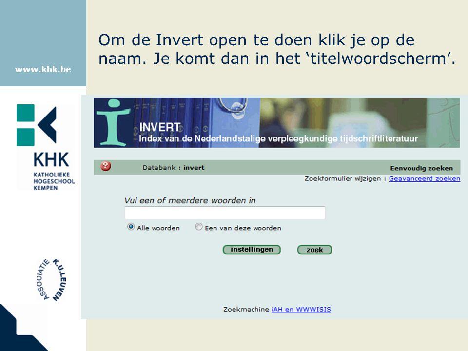 www.khk.be Om de Invert open te doen klik je op de naam. Je komt dan in het 'titelwoordscherm'.