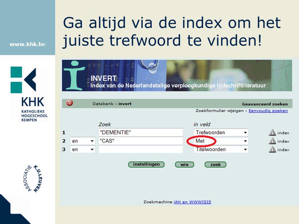 Ga altijd via de index om het juiste trefwoord te vinden!