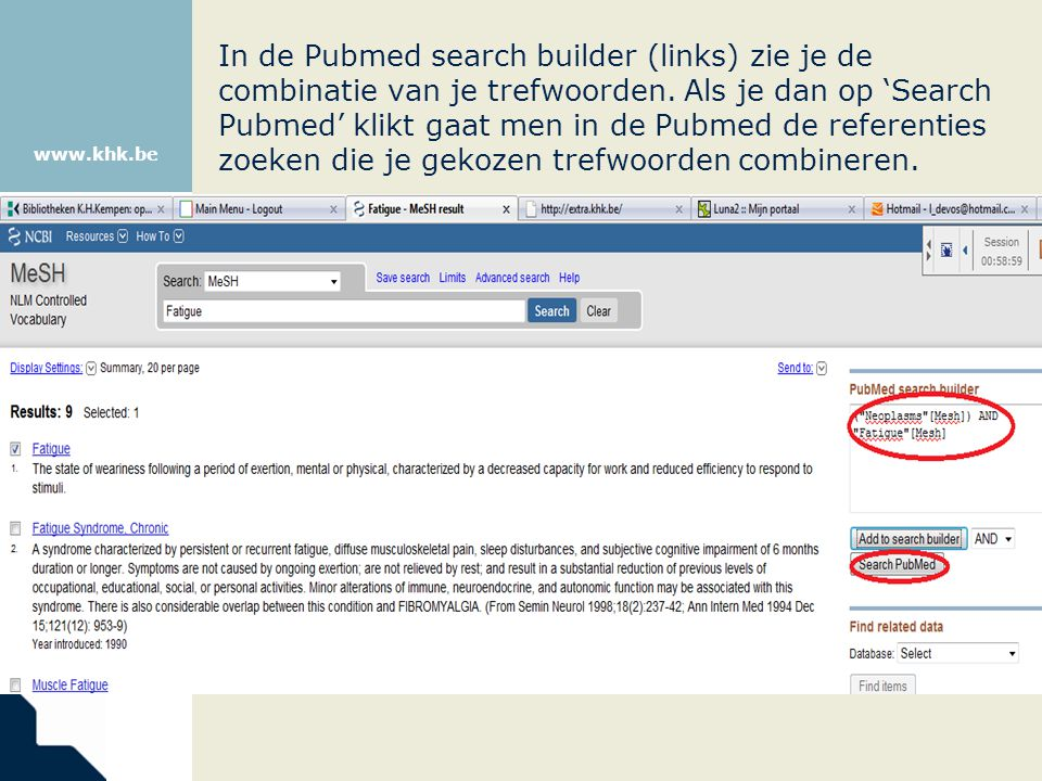 In de Pubmed search builder (links) zie je de combinatie van je trefwoorden.