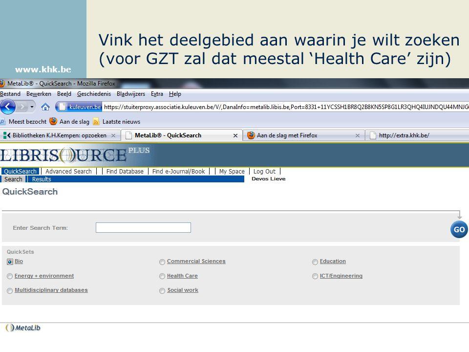 www.khk.be Vink het deelgebied aan waarin je wilt zoeken (voor GZT zal dat meestal 'Health Care' zijn)