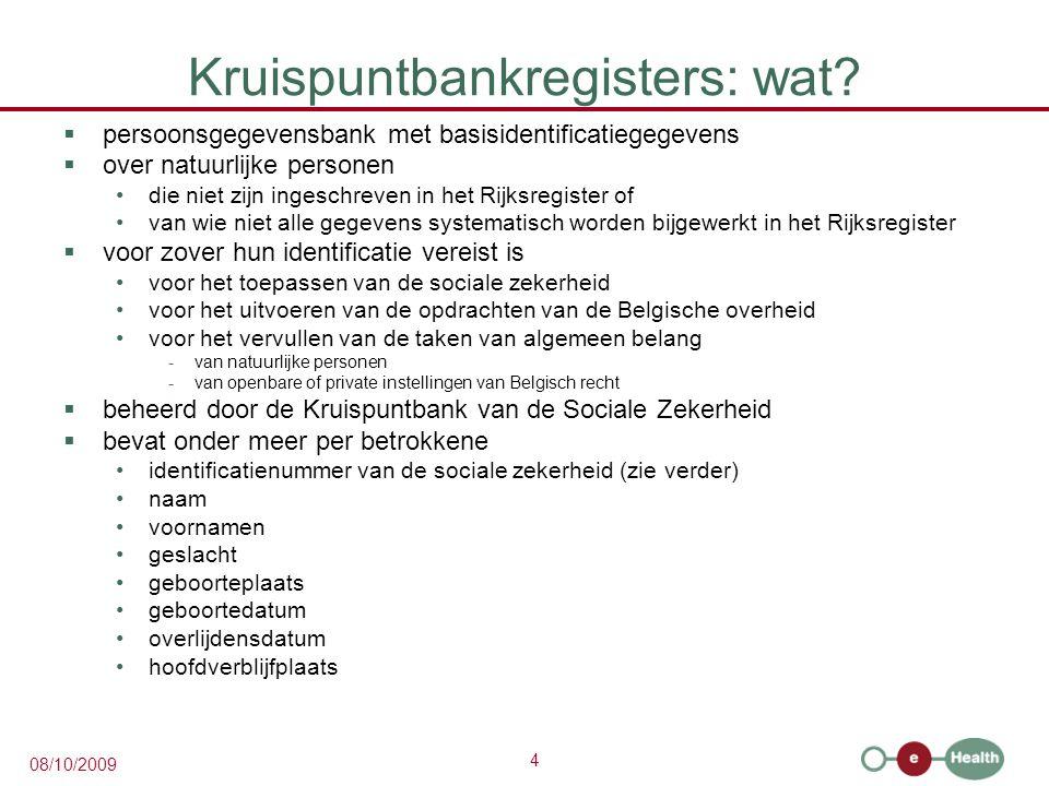 4 08/10/2009 Kruispuntbankregisters: wat?  persoonsgegevensbank met basisidentificatiegegevens  over natuurlijke personen die niet zijn ingeschreven
