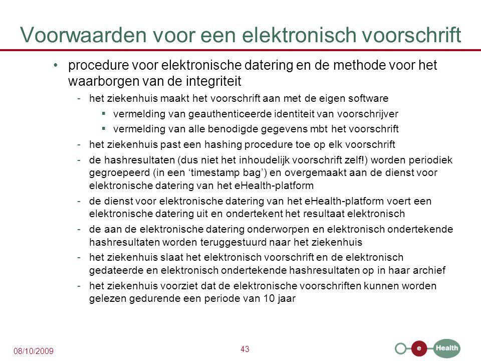 43 08/10/2009 Voorwaarden voor een elektronisch voorschrift procedure voor elektronische datering en de methode voor het waarborgen van de integriteit