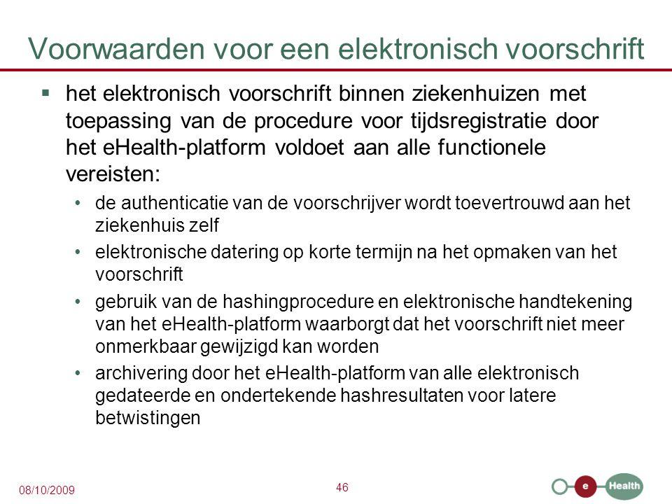 46 08/10/2009 Voorwaarden voor een elektronisch voorschrift  het elektronisch voorschrift binnen ziekenhuizen met toepassing van de procedure voor ti