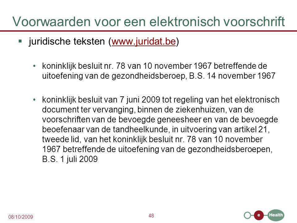 48 08/10/2009 Voorwaarden voor een elektronisch voorschrift  juridische teksten (www.juridat.be)www.juridat.be koninklijk besluit nr. 78 van 10 novem