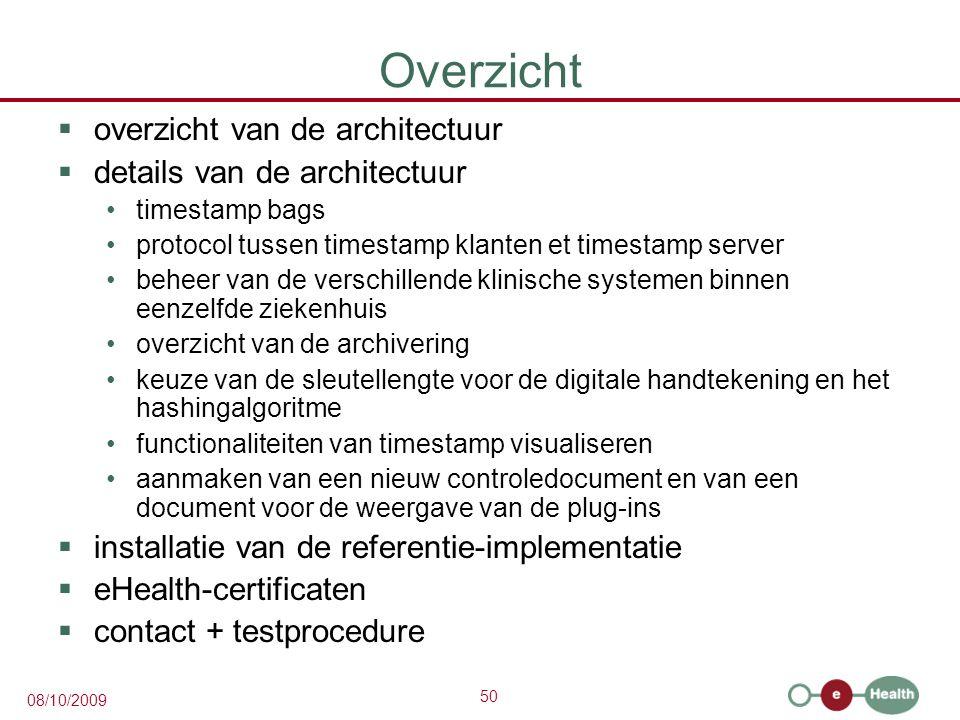 50 08/10/2009 Overzicht  overzicht van de architectuur  details van de architectuur timestamp bags protocol tussen timestamp klanten et timestamp se