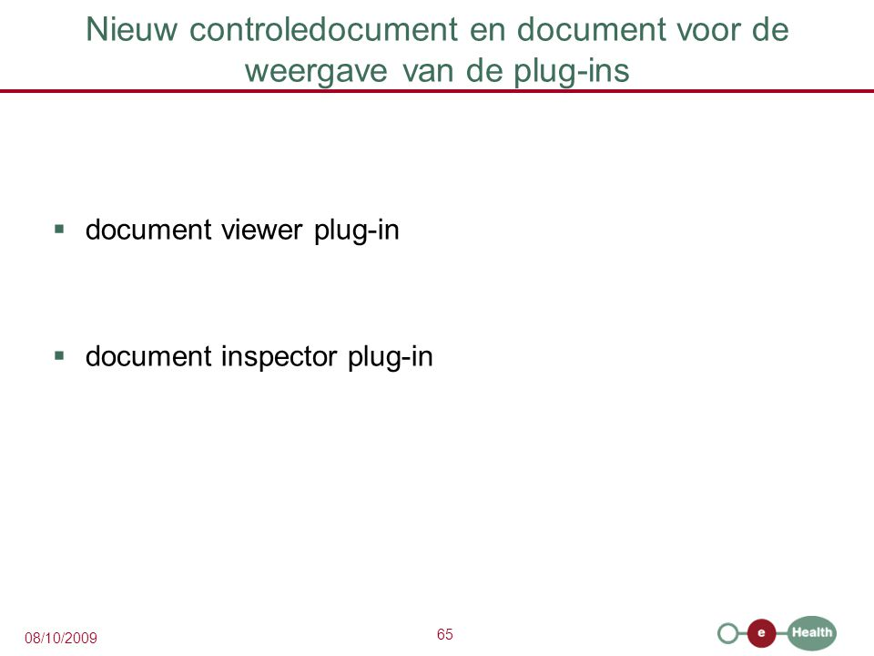65 08/10/2009 Nieuw controledocument en document voor de weergave van de plug-ins  document viewer plug-in  document inspector plug-in