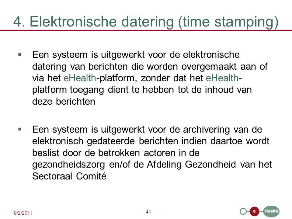 41 8/2/2011 4. Elektronische datering (time stamping)  Een systeem is uitgewerkt voor de elektronische datering van berichten die worden overgemaakt
