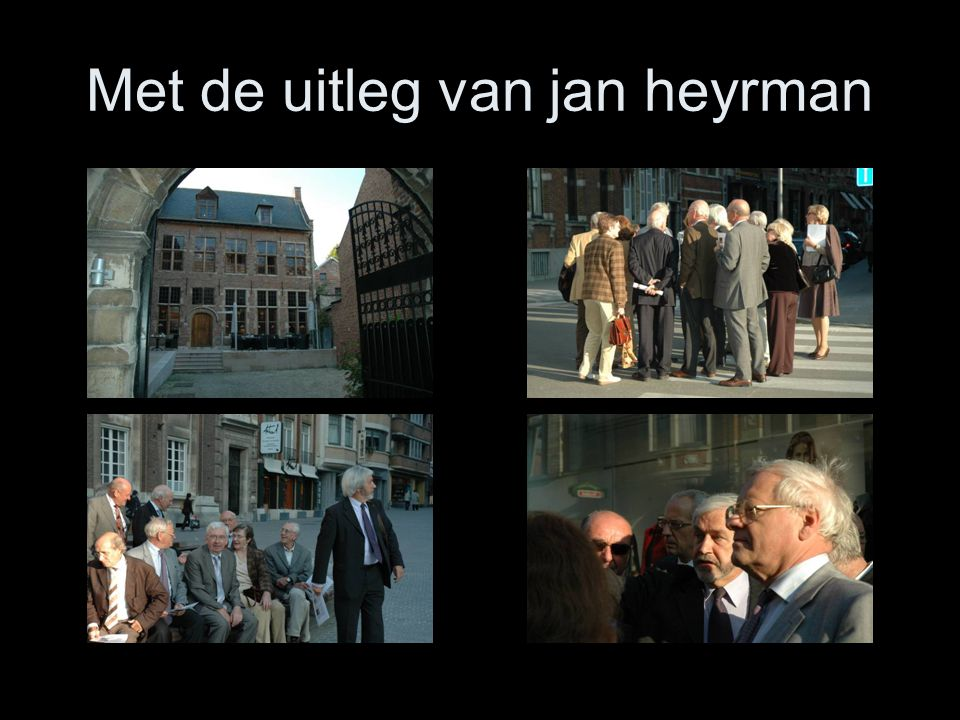 Met de uitleg van jan heyrman