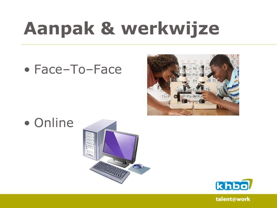 Face–To–Face Online Aanpak & werkwijze