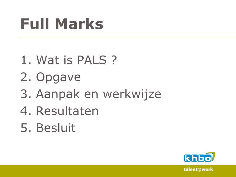1.Wat is PALS ? 2.Opgave 3.Aanpak en werkwijze 4.Resultaten 5.Besluit