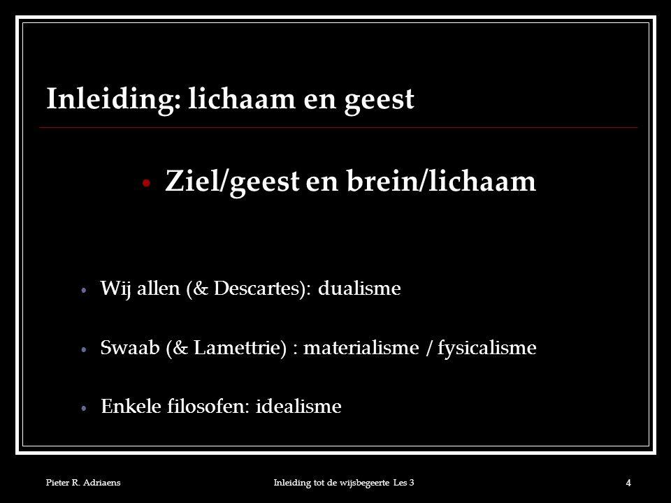 Pieter R.AdriaensInleiding tot de wijsbegeerte Les 3 15 1.