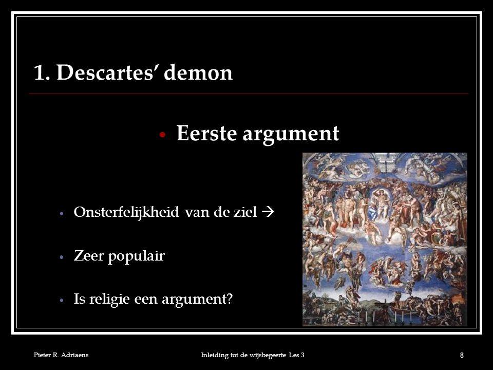 Pieter R.AdriaensInleiding tot de wijsbegeerte Les 3 19 2.