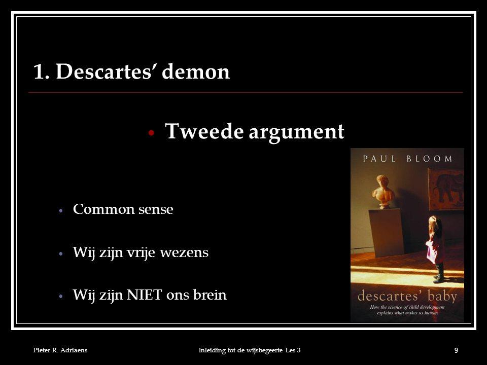Pieter R.AdriaensInleiding tot de wijsbegeerte Les 3 10 1.