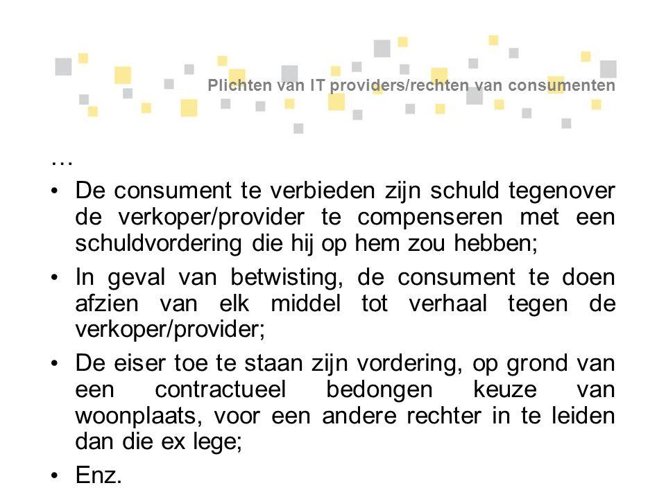 Plichten van IT providers/rechten van consumenten … De consument te verbieden zijn schuld tegenover de verkoper/provider te compenseren met een schuld