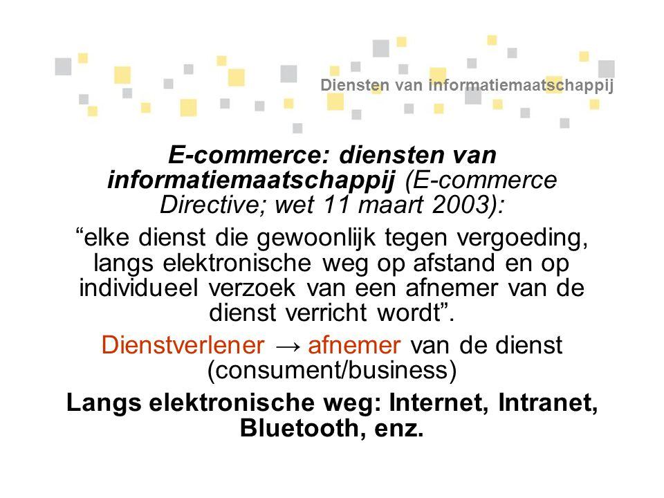 """E-commerce: diensten van informatiemaatschappij (E-commerce Directive; wet 11 maart 2003): """"elke dienst die gewoonlijk tegen vergoeding, langs elektro"""