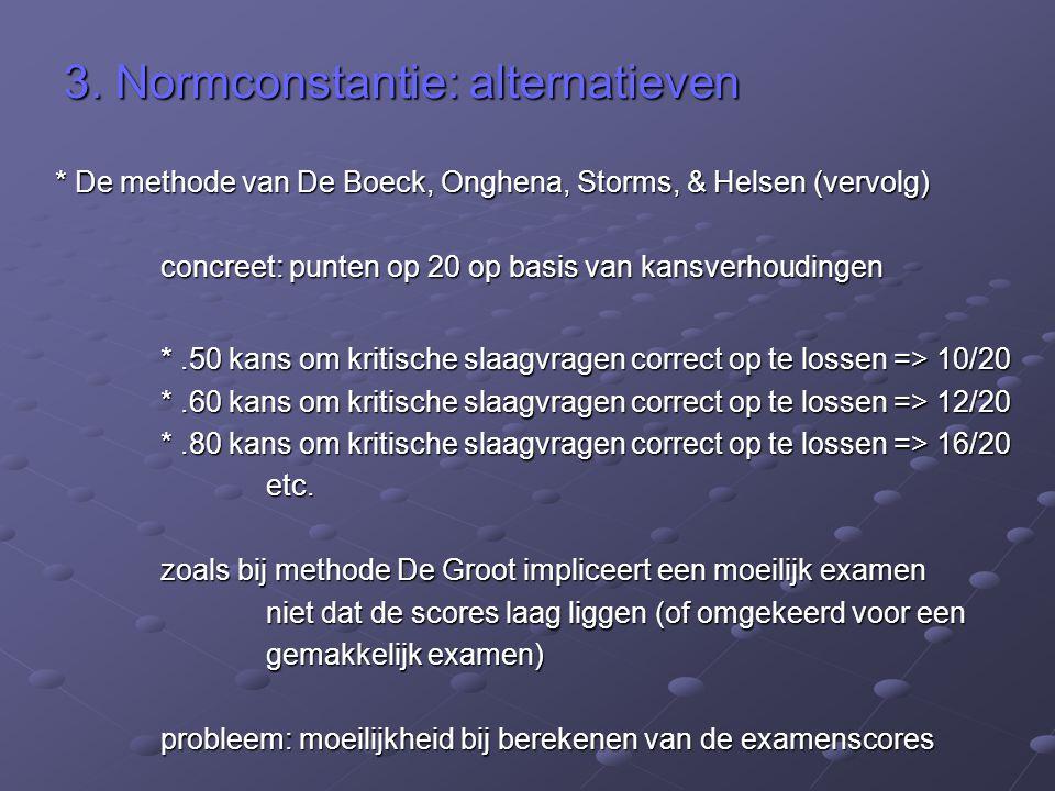 3. Normconstantie: alternatieven * De methode van De Boeck, Onghena, Storms, & Helsen (vervolg) concreet: punten op 20 op basis van kansverhoudingen *