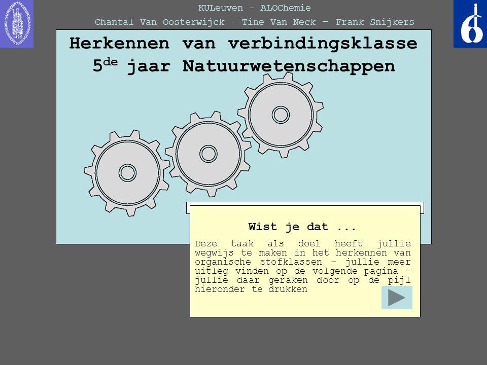 KULeuven - ALOChemie Chantal Van Oosterwijck - Tine Van Neck - Frank Snijkers Amino- zuur amide + carbon- zuur Fout want deze verbinding bezit een aldehydefunctie (-CHO) ipv een carbonzuurfunctie (-COOH) Amino- zuur