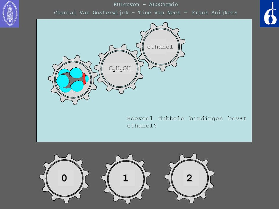 KULeuven - ALOChemie Chantal Van Oosterwijck - Tine Van Neck - Frank Snijkers pentaan 0 Hoeveel dubbele bindingen bevat ethanol? 2 1 C 2 H 5 OH ethano