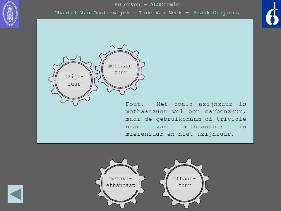 KULeuven - ALOChemie Chantal Van Oosterwijck - Tine Van Neck - Frank Snijkers Fout. Net zoals azijnzuur is methaanzuur wel een carbonzuur, maar de geb