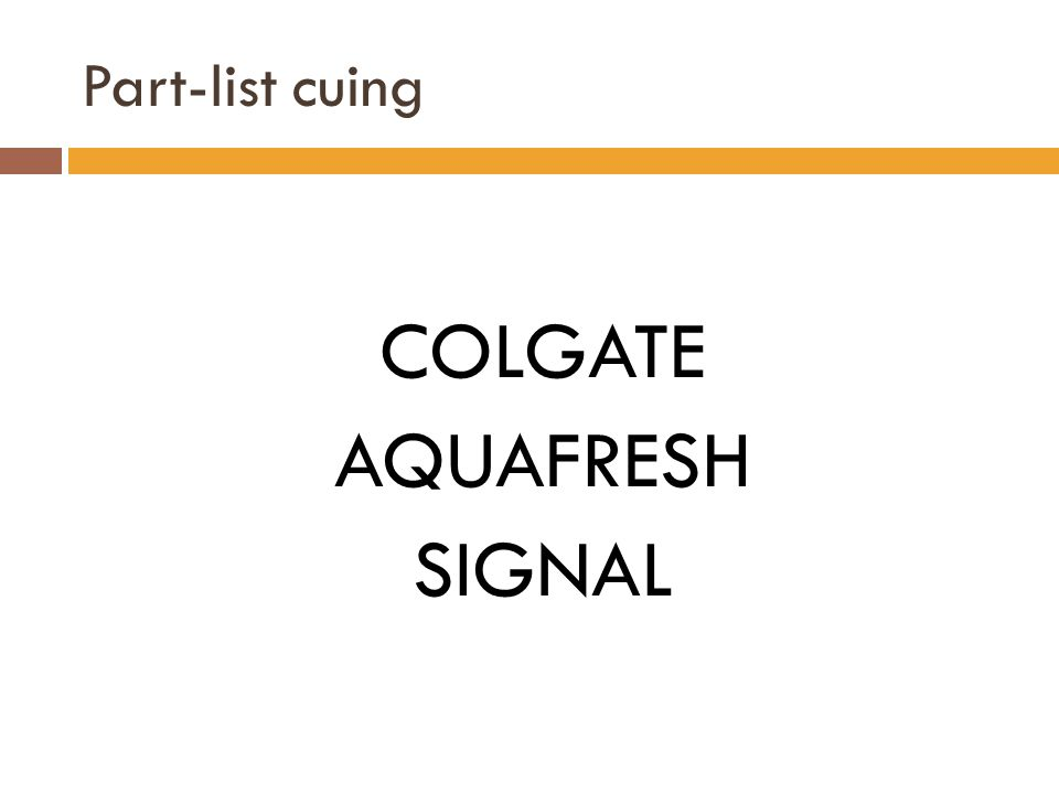 Part-list cuing COLGATE AQUAFRESH SIGNAL