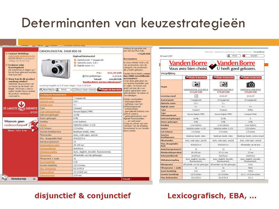 Determinanten van keuzestrategieën disjunctief & conjunctiefLexicografisch, EBA, …