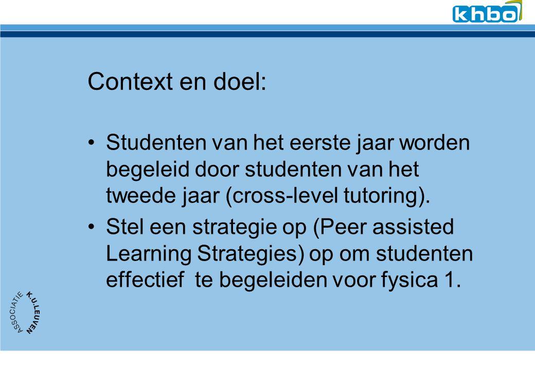Context en doel: Studenten van het eerste jaar worden begeleid door studenten van het tweede jaar (cross-level tutoring).
