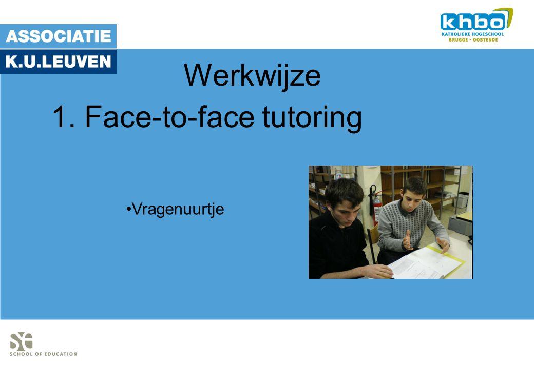 Werkwijze Vragenuurtje 1. Face-to-face tutoring