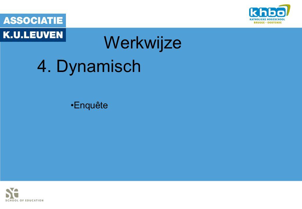 Werkwijze Enquête 4. Dynamisch
