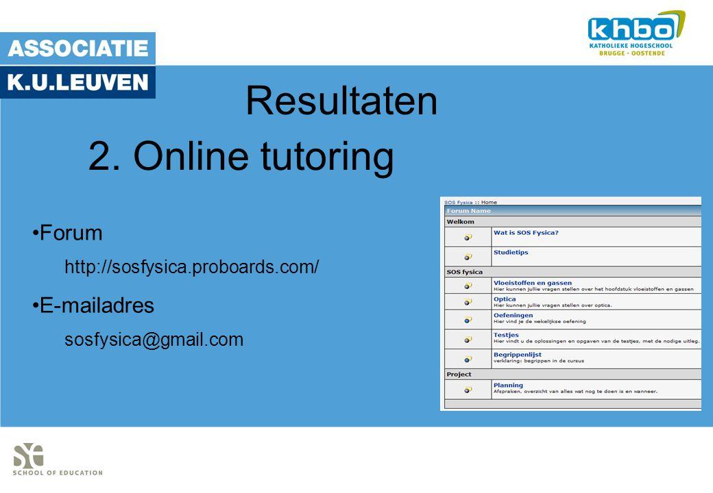 Resultaten Forum http://sosfysica.proboards.com/ E-mailadres sosfysica@gmail.com 2. Online tutoring