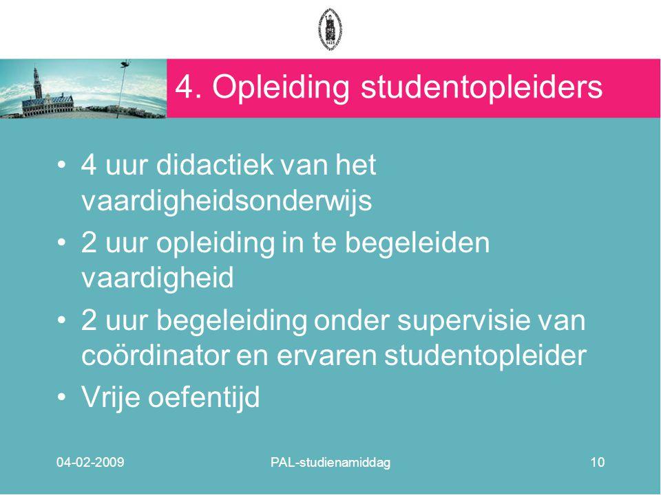 4. Opleiding studentopleiders 4 uur didactiek van het vaardigheidsonderwijs 2 uur opleiding in te begeleiden vaardigheid 2 uur begeleiding onder super