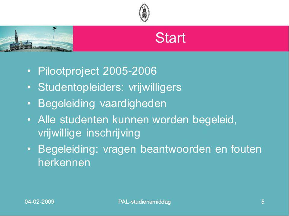 Start Pilootproject 2005-2006 Studentopleiders: vrijwilligers Begeleiding vaardigheden Alle studenten kunnen worden begeleid, vrijwillige inschrijving