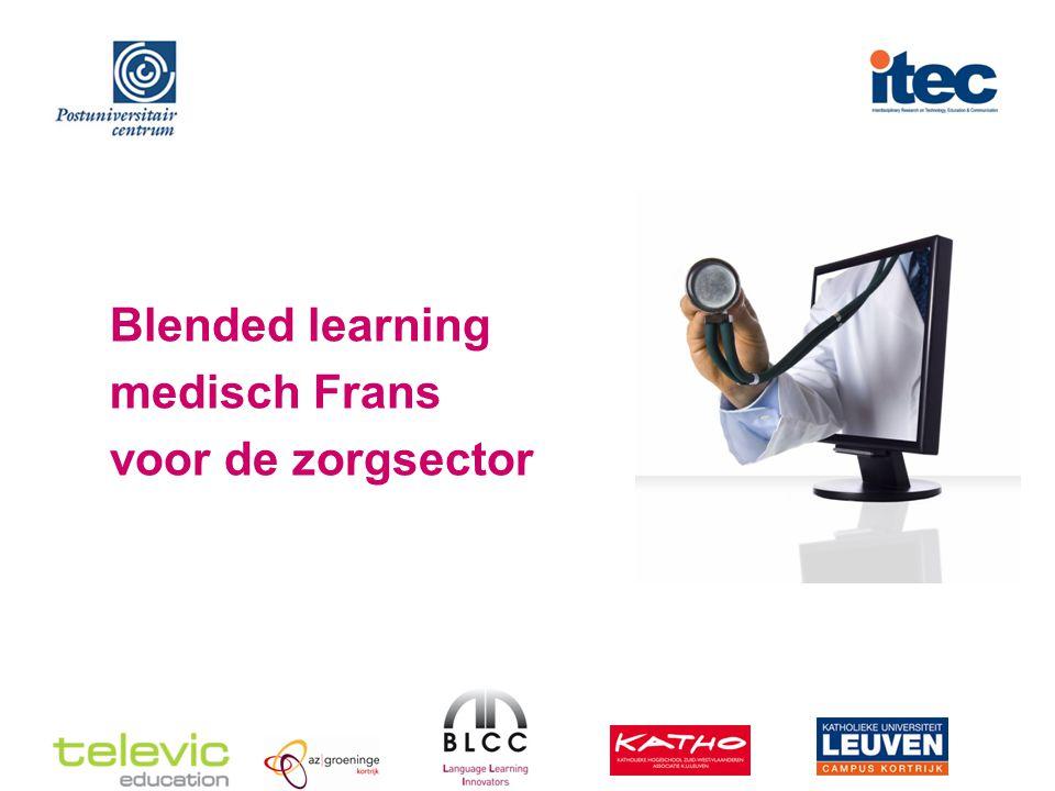 Medisch Frans Contactgegevens Project – coördinatie - iTec Piet.Desmet@kuleuven-kortrijk.be Project – ontwikkelingen – BLCC Aankoop e-learning modules / blended learning opleidingen – BLCC– Kathleen.Heireman@blcc.be