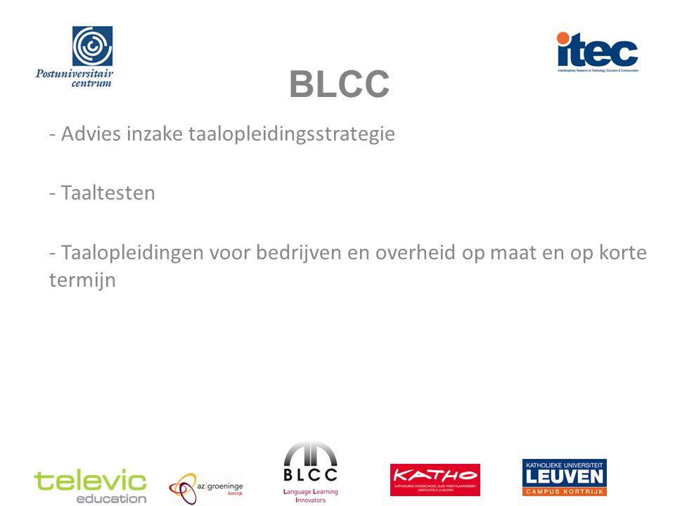 BLCC DIDACTISCHE PARTNERCOMMERCIËLE PARTNERS TECHNOLOGISCHE PARTNER 2005: Overname 3L 2011: Overname Languesdoc - Didactisch concept - Implementatie resultaten CALL-onderzoek - Technologische expertise - Realisatie electronische inhouden