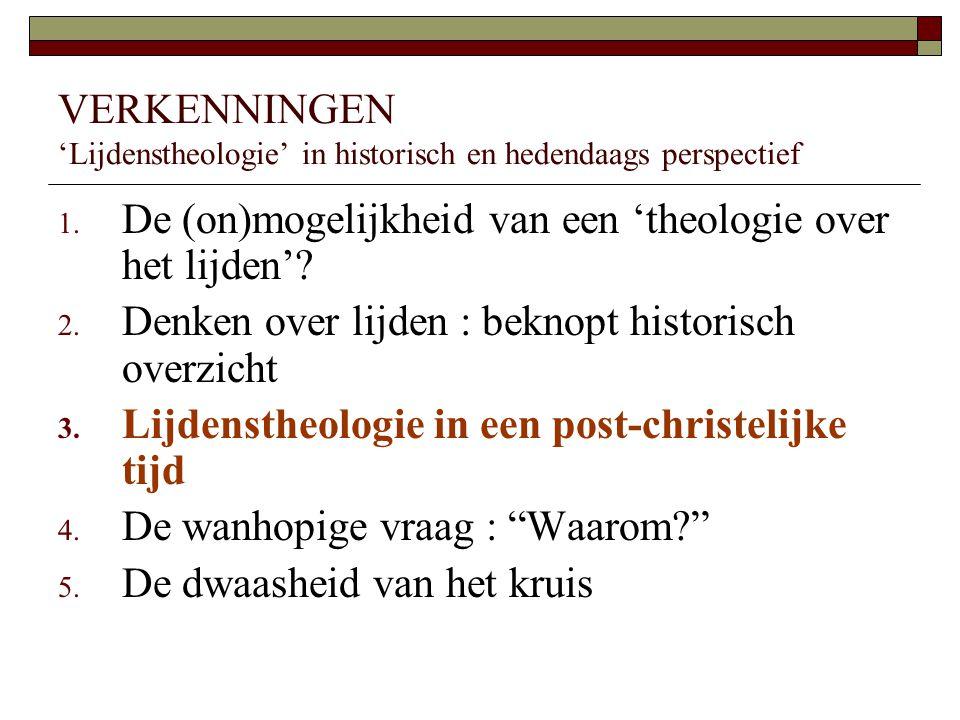 Post-christelijke tijd  Dit weke pluralisme biedt weinig houvast in lijdenssituaties (Marc Desmet)  ontbreken van een levensbeschouwelijke ruggengraat (Bert Vanderhaegen) Ik merk dat mensen zich niet of te weinig bezighouden met vragen waar het geloof een antwoord op geeft.
