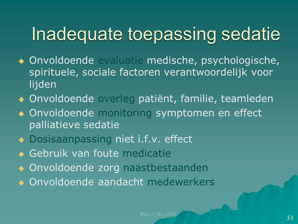   Onvoldoende evaluatie medische, psychologische, spirituele, sociale factoren verantwoordelijk voor lijden   Onvoldoende overleg patiënt, familie