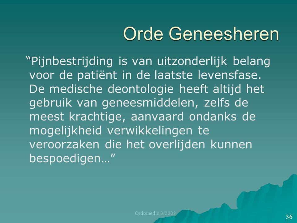 """"""" """"Pijnbestrijding is van uitzonderlijk belang voor de patiënt in de laatste levensfase. De medische deontologie heeft altijd het gebruik van geneesmi"""
