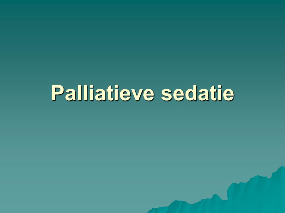   totale sedatie   terminale sedatie – –patiënt.